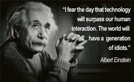 Cảnh báo của Einstein về công nghệ đã thành sự thật?