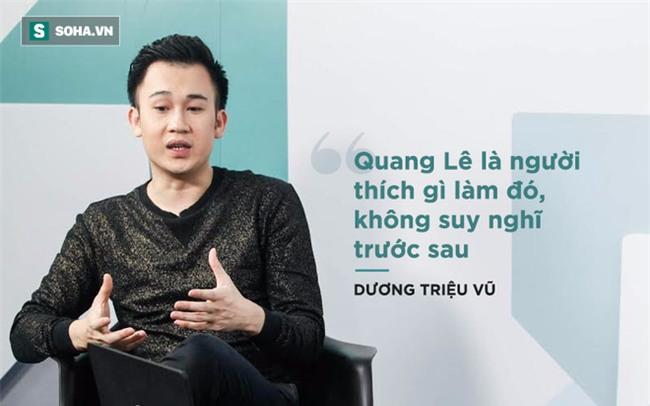 Dương Triệu Vũ nói về việc bị Quang Lê chơi xấu - Ảnh 3.