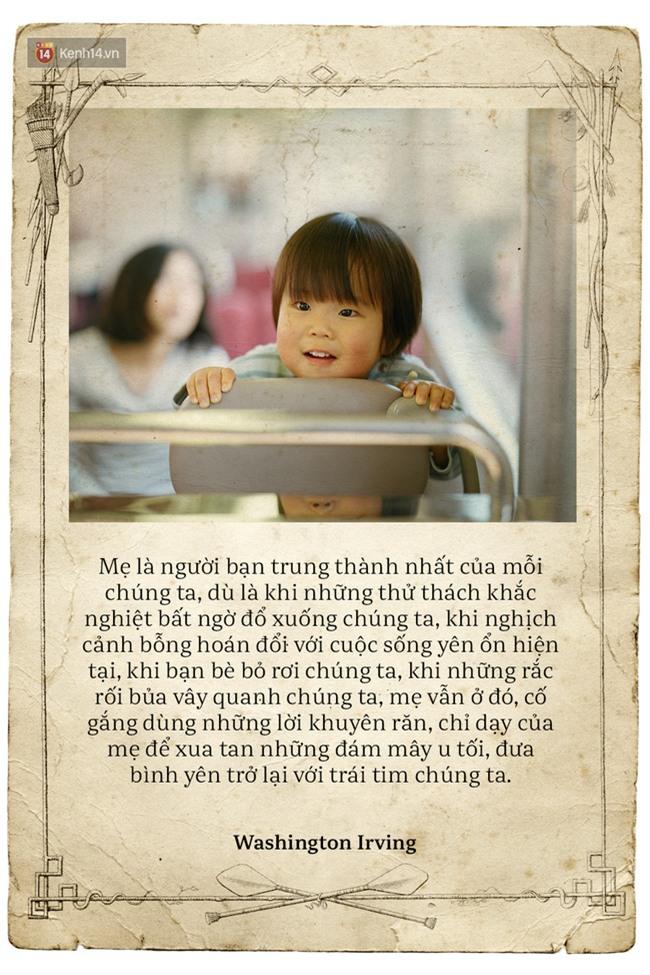 Ngày của mẹ, hãy đọc những trích dẫn cảm động này rồi về nhà và ôm mẹ ngay một cái! - Ảnh 13.