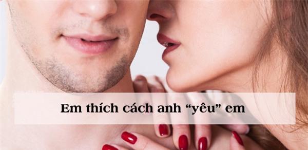 """nhung cau noi kich thich """"ham muon"""" cua chang khi lam """"chuyen ay"""" - 6"""