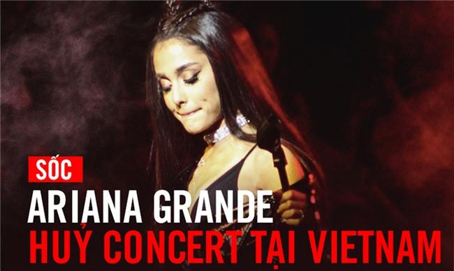 SỐC: Ariana Grande hủy concert tại Việt Nam chỉ 5 tiếng trước giờ G-1