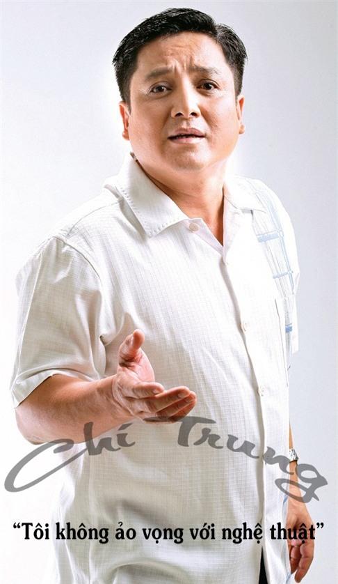Những phát ngôn khiến người nghe giật mình của NSƯT Chí Trung-11