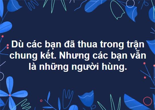 Dân mạng gửi ngàn lời động viên đến những người hùng U23 Việt Nam - Ảnh 9.