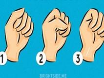 Đoán tính cách bạn chỉ qua cách nắm tay