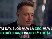 Elon Musk - Tỷ phú với tham vọng thay đổi thế giới