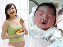Sinh con ra mặt mũi thâm tím mới giật mình vì đã ăn uống sai lầm trong suốt thai kỳ
