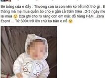 """Chi cả trăm triệu mua quần áo cho con 3 tháng tuổi, mẹ trẻ bị """"ném đá"""" không tiếc tay"""