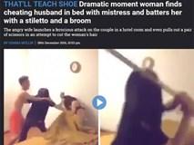 Clip vợ cắt tóc, cầm chổi đánh ghen bồ nhí trong nhà nghỉ ở Sài Gòn lên báo nước ngoài