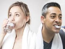 Đánh răng hay uống nước ngay sau khi ngủ dậy vào sáng sớm? Câu hỏi 90% người trả lời sai