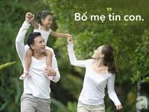 9 câu nói khiến mọi đứa trẻ tự tin, hạnh phúc nhưng bố mẹ rất ít nói với con