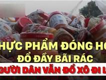 Clip: Người dân đổ xô đi lấy thực phẩm đóng hộp vứt đầy bãi rác