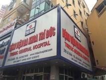 Vụ 2 người chết sau gây mê ở BV Trí Đức: Công an chờ… Bộ Y tế
