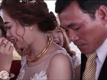 Phút trải lòng của cô dâu xinh đẹp có cha bật khóc trong đám cưới