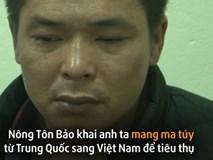 Thanh niên Trung Quốc vượt biên cùng ba lô chứa 11 kg ma túy
