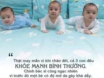 Mẹ trẻ Hà Nội mang thai 3 hiếm gặp mà cả thế giới 200 triệu ca mới có một