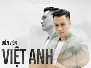 Việt Anh-Gã đàn ông tự học cách đứng lên để trở về với điện ảnh sau 4 năm lẩn tránh