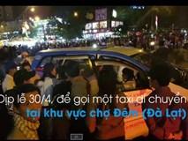 """Clip Đà Lạt """"thất thủ"""": Taxi nhét 10 người, đuổi khách xuống xe"""