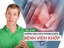 Tiến sĩ Mỹ hướng dẫn cách phòng chữa bệnh viêm khớp hiệu quả, bạn nên lưu ý sớm!