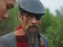 Nghệ sĩ Chu Hùng: 'Sợ bị khán giả ghét vì vai Thế chột'