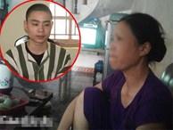 Trải lòng hiếm hoi của mẹ 'sát thủ' Lê Văn Luyện sau 6 năm xảy ra thảm án kinh hoàng