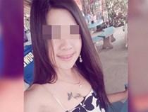 Vụ cô gái xinh đẹp bị sát hại dã man gây rúng động dư luận Thái Lan