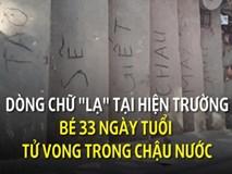 Dòng chữ đe dọa tại hiện trường bé 33 ngày tuổi tử vong trong chậu nước