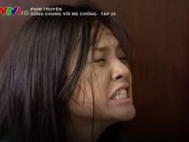 Sống chung với mẹ chồng tập 29: Điên loạn vì mất con, Trang tức giận mắng nhiếc mẹ chồng