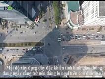 """Toàn cảnh tuyến đường Thủ đô """"oằn mình cõng"""" hàng chục tòa chung cư"""