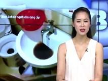 Hà Nội: Nước sinh hoạt chung cư bẩn như nước cống
