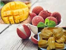 Mít, vải, xoài đang vào mùa: Những lưu ý khi ăn không được bỏ qua để bảo vệ sức khỏe