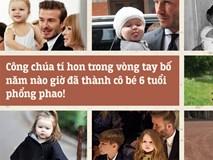 Harper Beckham: Công chúa tí hon trong vòng tay bố giờ đã thành cô bé 6 tuổi phổng phao!