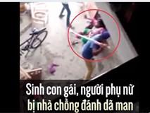 Sinh con gái, người phụ nữ bị nhà chồng đánh dã man