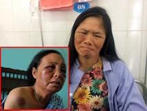 2 phụ nữ bán tăm quyết làm rõ đúng sai sau vụ bị đánh nhập viện