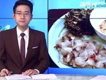 Nguy kịch do nhiễm sán lá gan khi ăn đồ sống