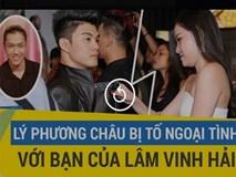 Lý Phương Châu bị tố ngoại tình với bạn của Lâm Vinh Hải