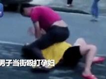 Vợ mang thai 7 tháng vẫn bị chồng trèo lên bụng đánh không tiếc tay ngay giữa đường