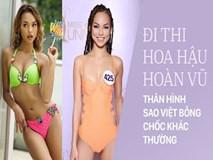 Chẳng biết vì sao mà cứ đi thi Hoa hậu Hoàn vũ là thân hình sao Việt này bỗng dưng trở nên khác hình bình thường?