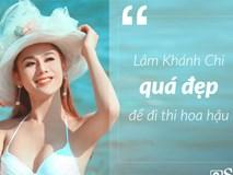 Tuyển tập phát ngôn 'sóc tận óc' của mỹ nhân chuyển giới Lâm Khánh Chi