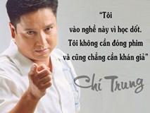 Những phát ngôn khiến người nghe 'giật mình' của NSƯT Chí Trung