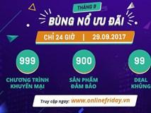 Online Friday 2017: Thỏa sức mua sắm với ưu đãi cực sốc