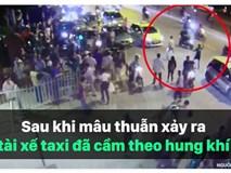 Tài xế taxi và GrabBike cầm dao chém nhau giữa đường Hà Nội.