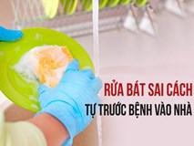 Rửa bát không đúng cách, cả nhà ốm yếu, bệnh tật chỉ vì