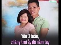 Yêu 3 tuần, chàng trai ấy đã nắm tay và đưa bạn gái vượt 3 cửa tử