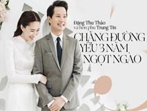 Hành trình từ yêu đến cưới của Đặng Thu Thảo và hôn phu Trung Tín: 3 năm lặng lẽ mà ngọt ngào đến ghen tị!