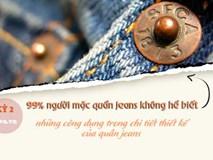"""99 % người mặc quần jeans không bao giờ biết công dụng của những """"báu vật"""" này"""