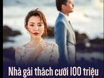 Nhà gái thách cưới 100 triệu và cái kết...