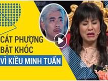 Cát Phượng bật khóc vì Kiều Minh Tuấn