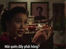 Clip: Vì quá nhập vai, Thanh Hằng dí kéo vào mặt bạn diễn gằn giọng 'Mày quên hả?'