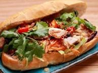 Bánh mì Việt Nam lọt top 10 món sandwich ngon nhất trên Thế giới