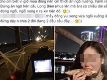 """Chàng trai ngậm ngùi trả mấy trăm nghìn vì """"dại"""" ăn ngô nướng, ngồi chiếu cầu Long Biên"""